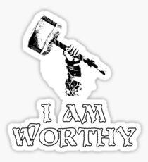 I am worthy Sticker