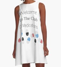 Medication Design-Welcome To the Club A-Line Dress