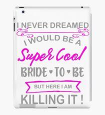 Super Cool Bride to Be Funny Bachelorette iPad Case/Skin
