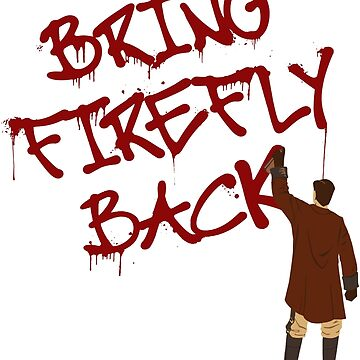 Bring Firefly Back by geekiarchy