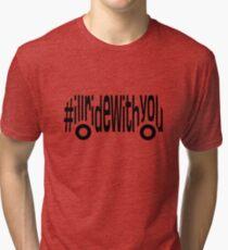 #illridewithyou Tri-blend T-Shirt