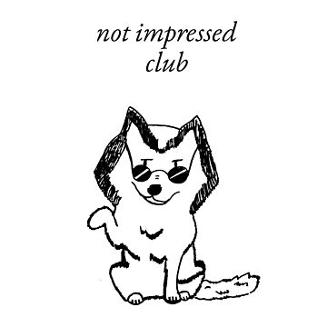 """""""not impressed club"""" by bafroilan3"""