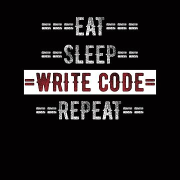 Gift for Coders and Programmers Eat Sleep Write Code Repeat  by TrndSttr