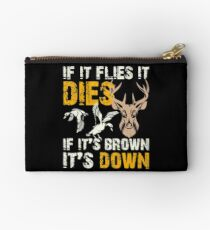 Hunting If It Flies It Dies If Its Brown Its Down Studio Pouch