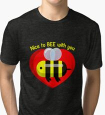 Nice to BEE with you Tri-blend T-Shirt