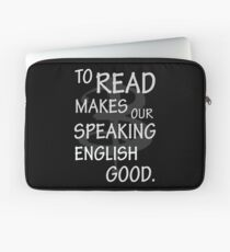 To read makes our speaking english good Laptop Sleeve
