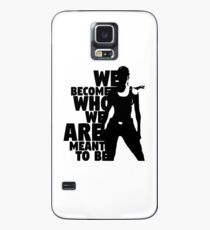 We Become Who We Are Meant To Be Case/Skin for Samsung Galaxy