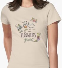 Rain Will Make The Flowers Grow Women's Fitted T-Shirt