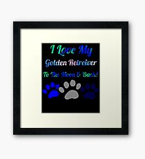 I love my Golden retrieverto the moon and Framed Print