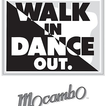 Mocambo Walk In, Dance Out by GordyGrundy