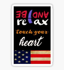be relax and touch your heart Sticker