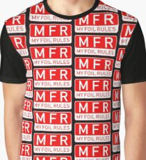 MFR My foil rules Graphic T-Shirt