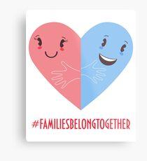 Families belong together. Stop separating families. Metal Print