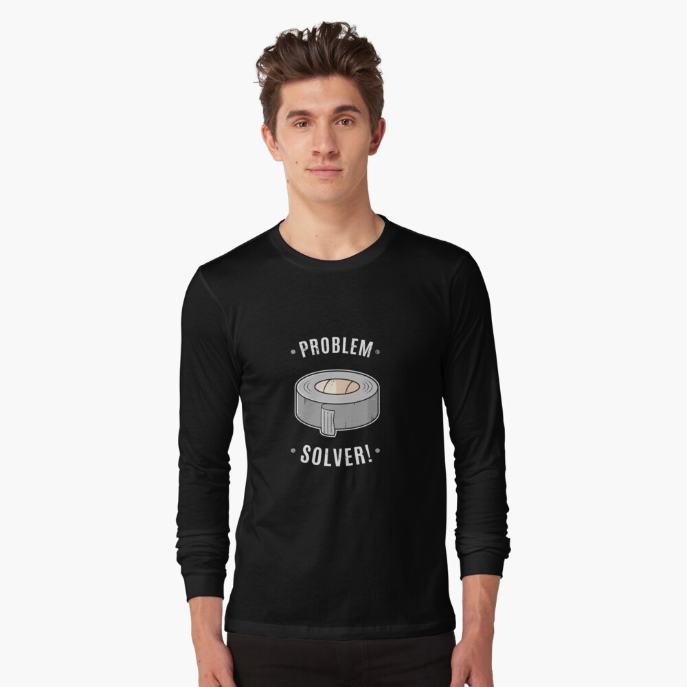 Duct Tape - Problem Solver Long Sleeve T-Shirt