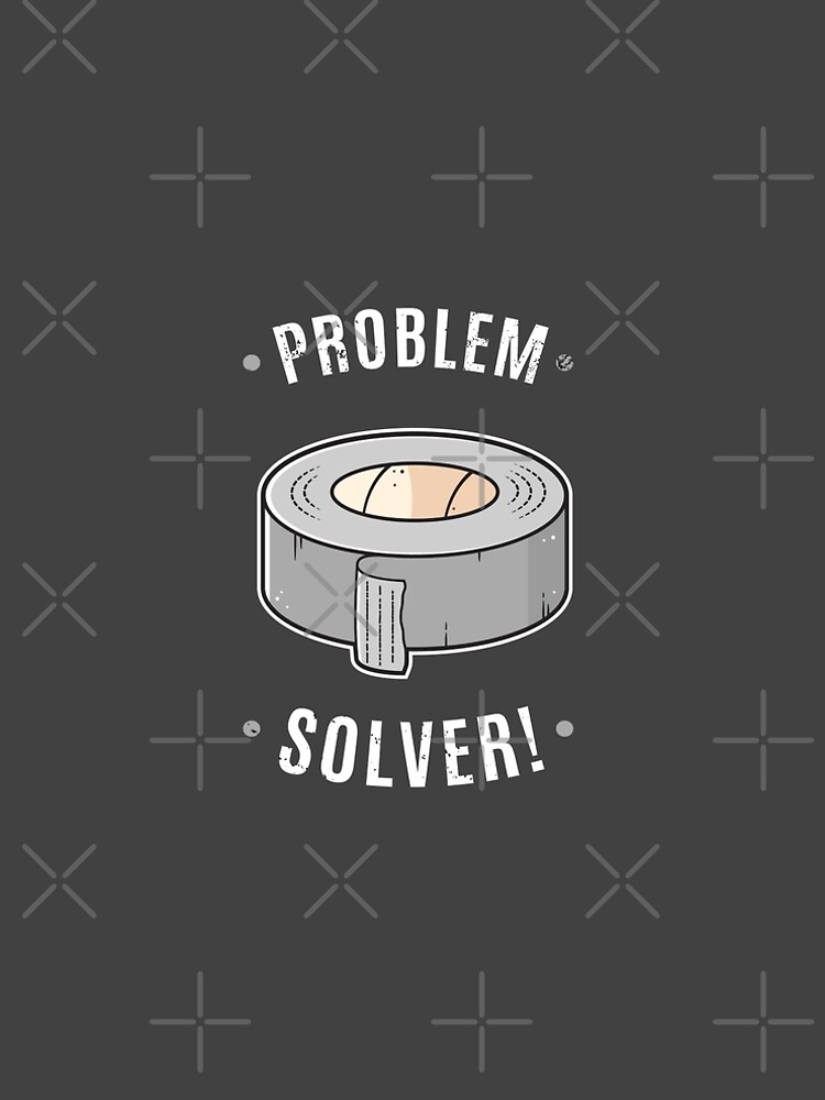Duct Tape - Problem Solver by zoljo