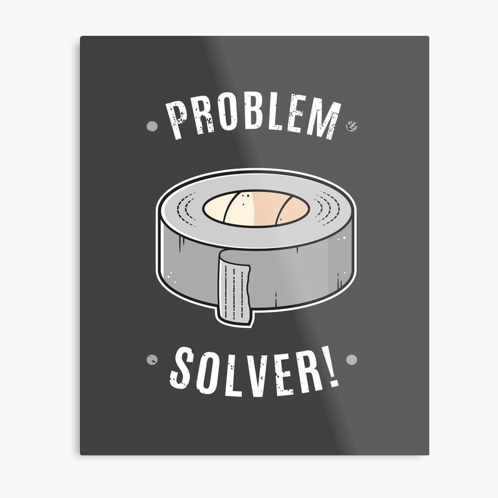 Duct Tape - Problem Solver Metal Print