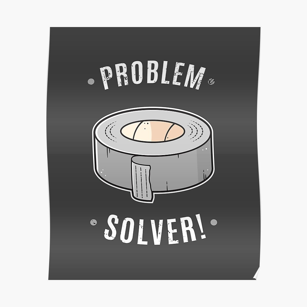 Duct Tape - Problem Solver Poster
