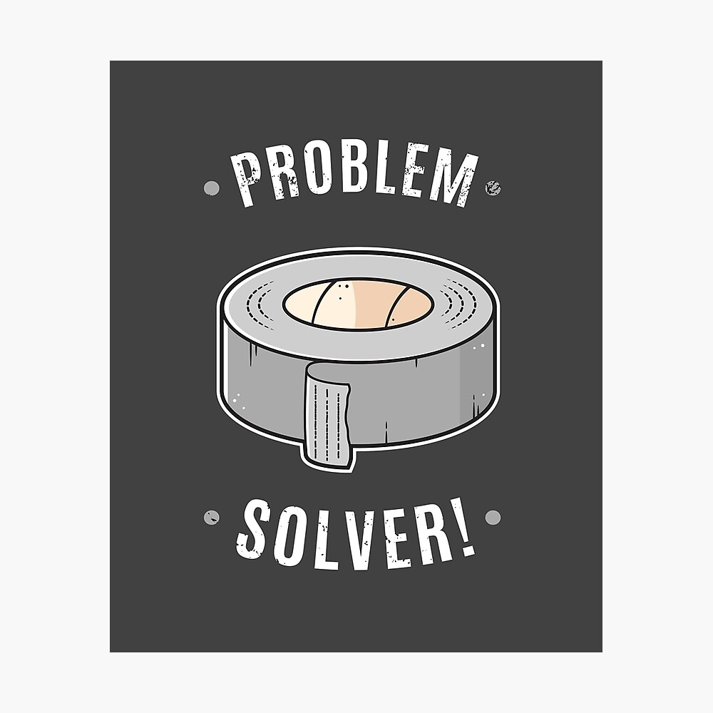 Duct Tape - Problem Solver Photographic Print