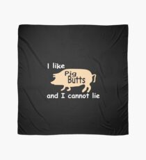 I like pig butts and I cannot lie funny bacon design Scarf