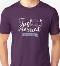 Just Married 40 years ago - 40th Wedding Anniversary Gift Unisex T-Shirt