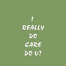 I care! by LuciaS