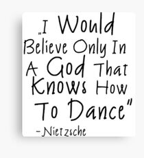 Dancing quote Canvas Print