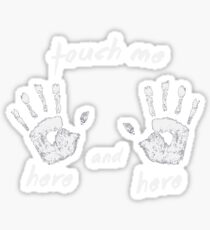 Touch Me! Sticker