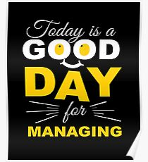 Today Is A Good Day For Managing   Poster