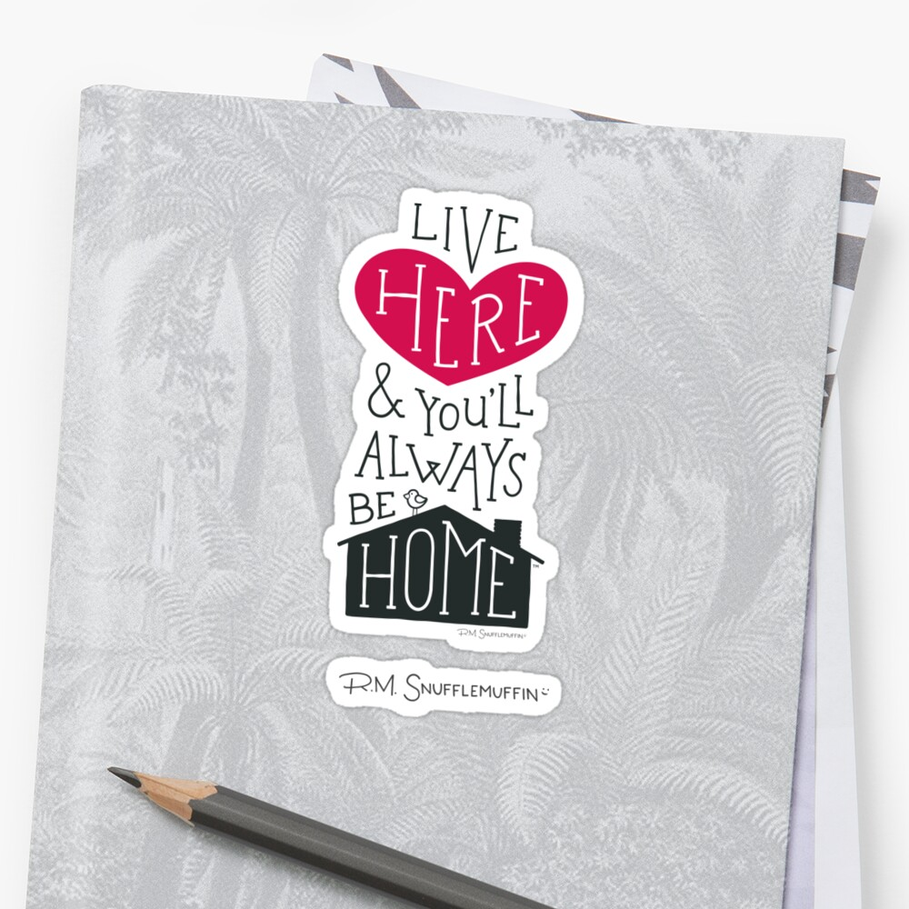 Live Here & You'll Always Be Home (Red) Sticker