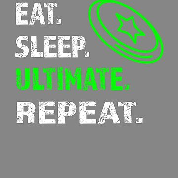 Funny Eat SLeep Ultimate Frisbee Repeat for Boys by LGamble12345