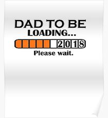 Dad to be Loading… 2018 Please Wait. Poster