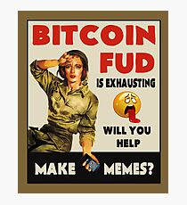 Bitcoin FUD is Exhausting Photographic Print