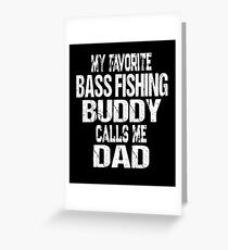 Gift for Dad My Favorite Bass Fishing Buddy Calls Me Dad Greeting Card
