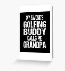 Gift for Grandpa My Favorite Golfing Buddy Calls Me Grandpa Greeting Card
