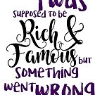 Rich and famous by liilliith