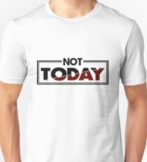 Not today - lettering saying red and black Unisex T-Shirt
