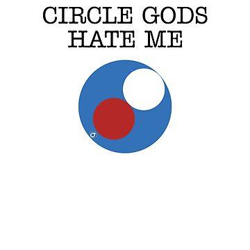 Circle Gods Hate Me V2 by TeeTimeGuys