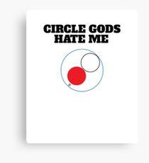 Circle Gods Hate Me V3 Canvas Print