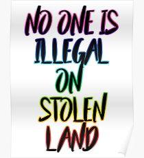 Niemand ist illegal auf gestohlenen Land Poster