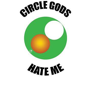 Circle Gods Hate Me V6 by TeeTimeGuys
