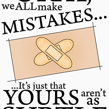 We all make Mistakes... by SCdesigns