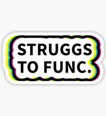 Struggs to Func Queer Eye Quote Sticker