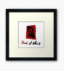 Paint it black Framed Print