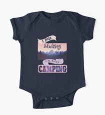 Hate Adulting? Go Camping, its fun! One Piece - Short Sleeve