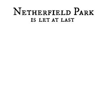 Netherfield Park is let at last by FrontierMM
