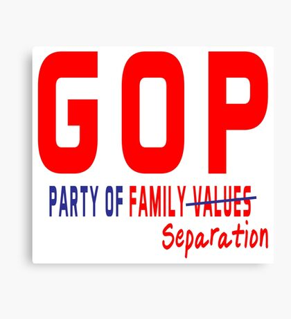 GOP Party of Family Separation Canvas Print