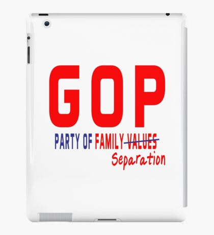 GOP Party of Family Separation iPad Case/Skin