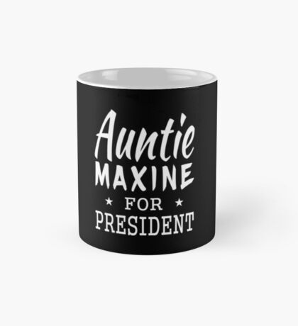 Auntie Maxine For President Mug
