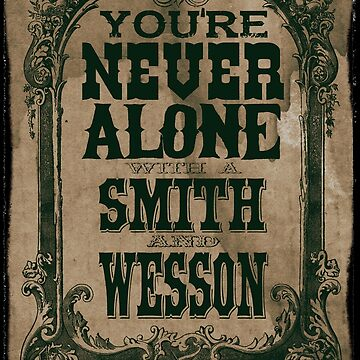 … Cos you're never alone with a Smith & Wesson baby by atomtan