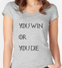 Win or Die Women's Fitted Scoop T-Shirt